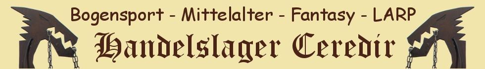 Handelslager Ceredir - Reenactment, Mittelalter, LARP, Fantasy und Bogensport - Hier kauften die Saxen ihre Angeln !!